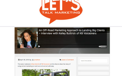 An Off-Road Marketing Approach to Landing Big Clients – Interview with Kelley Buttrick of KB Voiceovers
